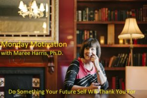 Do Something Your Future Self Will Thank You For.