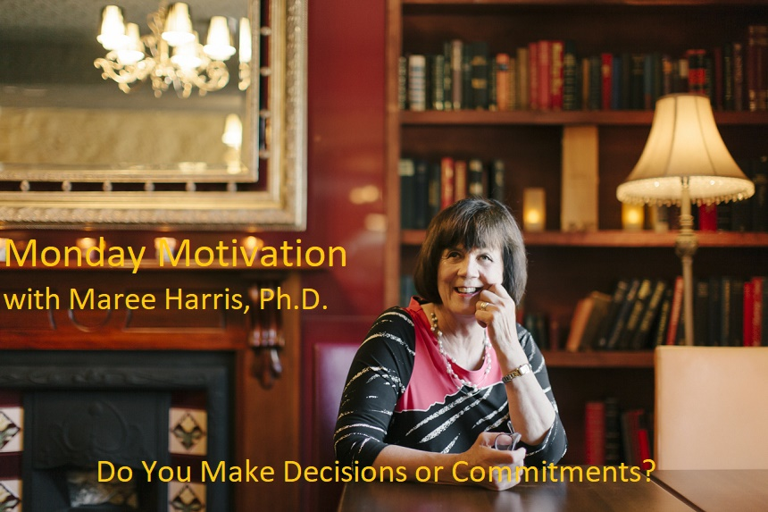 Do you make decisions or commitments